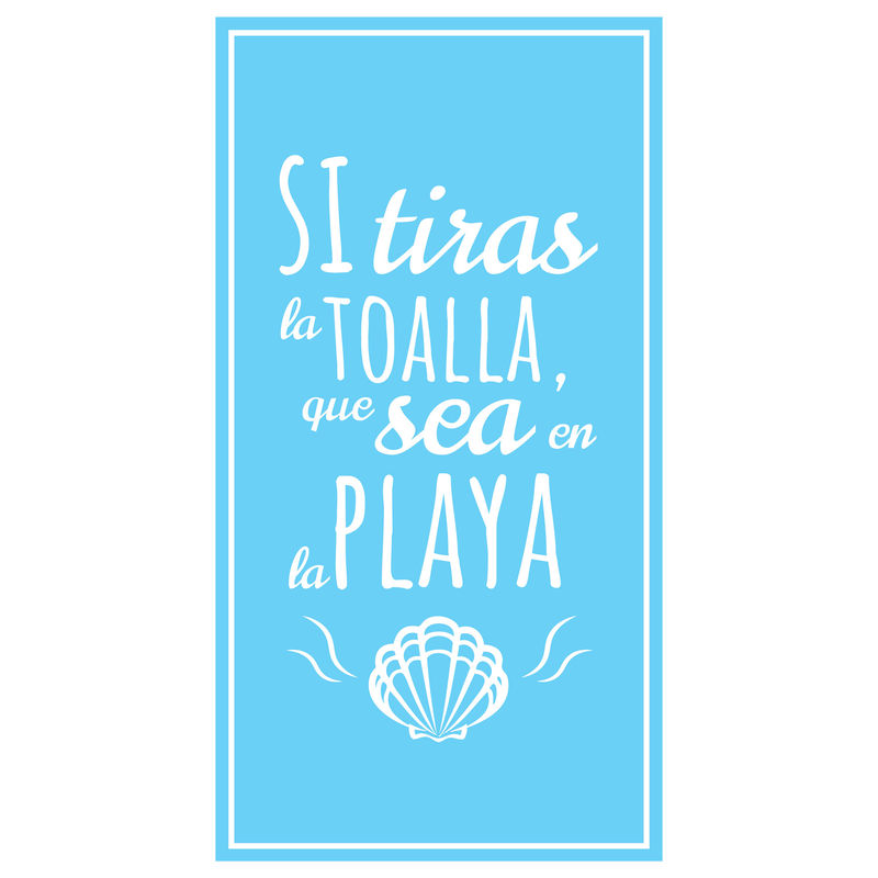Toalla Si Tiras La Toalla Que Sea En La Playa microfibra 8436583370216